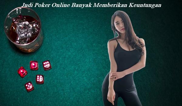 Judi Poker Online Banyak Memberikan Keuntungan